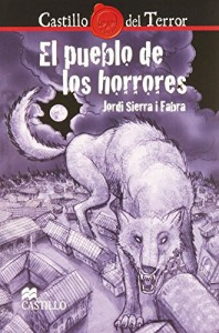 El pueblo de los horrores/ The Town of horrors (Spanish Edition) - Jordi Sierra I Fabra