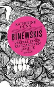 Binewskis: Verfall einer radioaktiven Familie: Roman - Monika Schmalz, Katherine Dunn