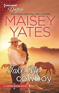 Take Me, Cowboy (Copper Ridge) - Maisey Yates