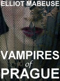 Vampires of Prague - Elliot Mabeuse