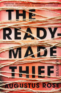 The readymade [ready-made] thief. - Augustus Rose