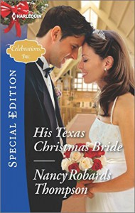 His Texas Christmas Bride (Celebrations, Inc.) - Nancy Robards Thompson
