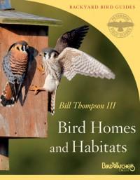 Bird Homes and Habitats - Bill Thompson III