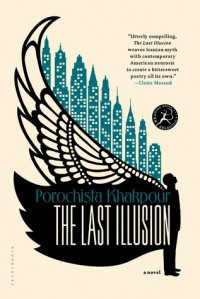 The Last Illusion - Porochista Khakpour