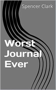 Worst Journal Ever - Spencer Clark