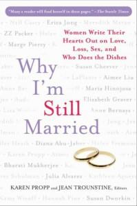 Why I'm Still Married - Karen Propp, Jean Trounstine