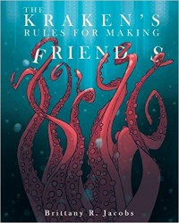 The Kraken's Rules for Making Friends - Brittany R. Jacobs