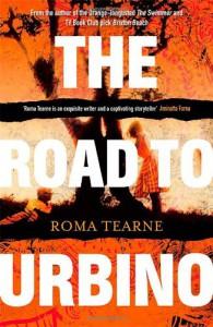 The Road to Urbino - Roma Tearne