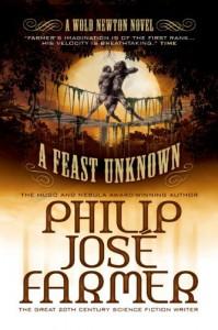A Feast Unknown (Secrets of the Nine #1 - Wold Newton Parallel Universe) - Philip José Farmer