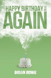 Happy Birthday to Me Again (Birthday Trilogy, #2) - Brian  Rowe