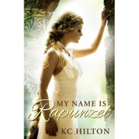 My Name is Rapunzel - K.C. Hilton