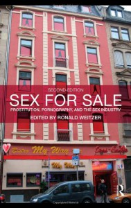 Sex For Sale: Prostitution, Pornography, and the Sex Industry - Ronald Weitzer