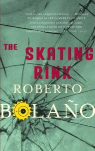 The Skating Rink - Roberto Bolaño