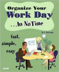 Organize Your Work Day In No Time - K.J. McCorry