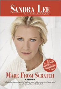 Made From Scratch: A Memoir - Sandra Lee