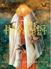 The Hearing Trumpet - Leonora Carrington, Pablo Weisz Carrington