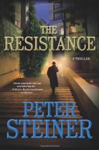 The Resistance: A Thriller - Peter Steiner