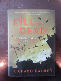 Kill the Dead - Richard Kadrey