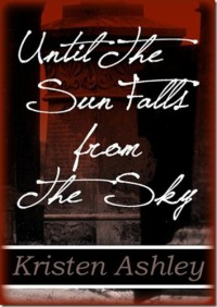 Until the Sun Falls from the Sky - Kristen Ashley