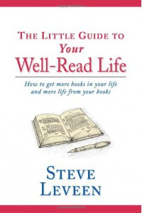 The Little Guide to Your Well-Read Life - Steve Leveen