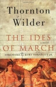 The Ides of March - Kurt Vonnegut, Thornton Wilder
