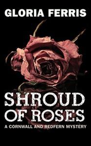 Shroud of Roses: A Cornwall and Redfern Mystery - Gloria Ferris