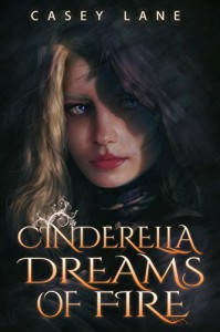 Cinderella Dreams of Fire (Fairy Tales Forever Book 1) - Casey Lane