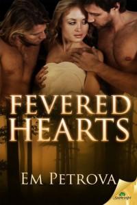 Fevered Hearts - Em Petrova