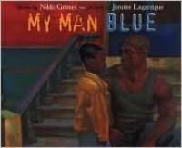 My Man Blue - Nikki Grimes, Jerome Lagarrigue