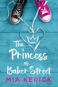 The Princess of Baker Street - Mia Kerick