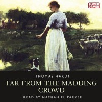 Far from the Madding Crowd - Thomas Hardy, Nathaniel Parker