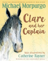 Clare and Her Captain - Michael Morpurgo, Catherine Rayner