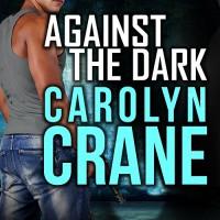 Against the Dark: Undercover Associates, Book 1 - Tantor Audio, Romy Nordlinger, Carolyn Crane