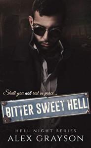 Bitter Sweet Hell (Hell Night #2) - Alex Grayson