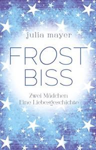 Frostbiss - Julia  Mayer