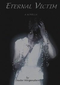 Eternal Victim - Dexter Morgenstern