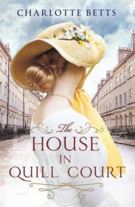 The House in Quill Court by Charlotte Betts (2016-01-07) - Charlotte Betts