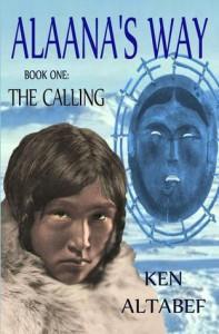 The Calling (Alaana's Way book 1) - Ken Altabef