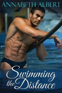 Swimming the Distance -  Annabeth Albert