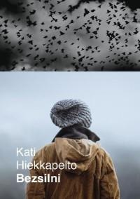 Bezsilni - Kati Hiekkapelto