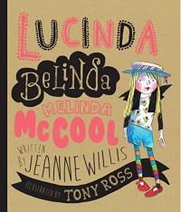Lucinda Belinda Melinda McCool - Jeanne Willis, Tony Ross