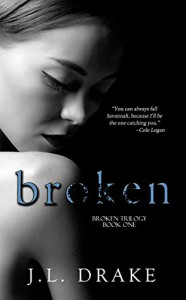 Broken (Broken Trilogy Book 1) - J.L. Drake