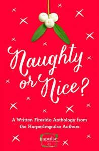 Naughty or Nice?: A Written Fireside Christmas Anthology from the Authors of HarperImpulse (A Free Sampler) - Lori Connelly, AJ Nuest, Aimee Duffy, Angela Campbell, Carmel Harrington, Charlotte Phillips, Erin Lawless, Jane Lark, Linn B. Halton, Lisa Fox, Lynn Marie Hulsman, Mandy Baggot, Romy Sommer, Teresa F. Morgan, Zara Stoneley