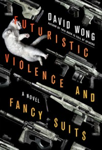 Futuristic Violence and Fancy Suits - David Wong