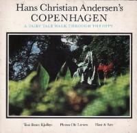 Hans Christian Andersen's Copenhagen: A Fairy Tale Walk through the City - Bente Kjølbye, Ole Larsen