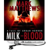 MILK-BLOOD - Mark  Matthews