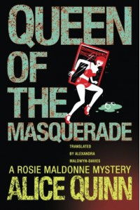Queen of the Masquerade (Rosie Maldonne's World) - Alice Quinn, Alexandra Maldwyn-Davies