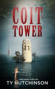 Coit Tower (Abby Kane FBI Thriller, #5) - Ty Hutchinson