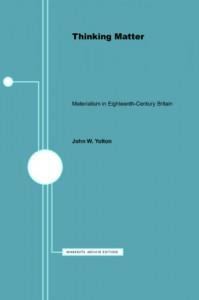 Thinking Matter: Materialism in Eighteenth-Century Britain (Minnesota Archive Editions) - John W. Yolton
