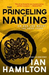 The Princeling of Nanjing: The Triad Years - Ian Hamilton